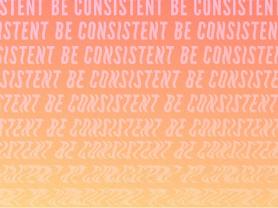 Be Consistent consistent be words sunset
