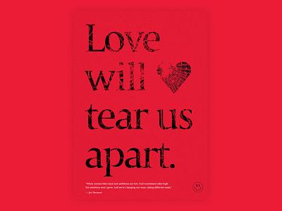 Love will tear us apart. graphic design diseño cartel affiche love poster design