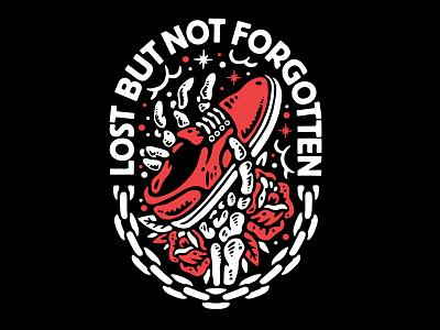 Lost but not forgotten hardcore graphic design old school tattoo punk music lifestyle illustration artwork apparel