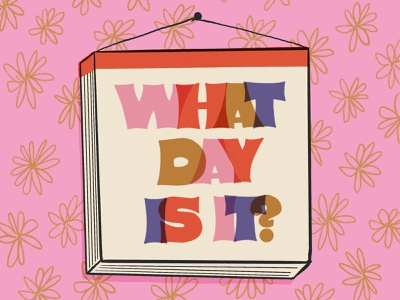 What Day Is It? mid century design hand lettering lettering typography illustration
