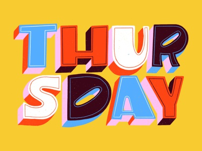 Thursday pt 2 thursday colorful color design hand lettering texture lettering typography illustration