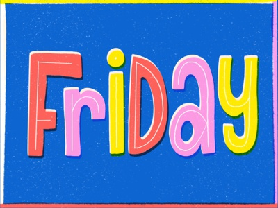 Friday friday colorful color design hand lettering texture typography lettering illustration