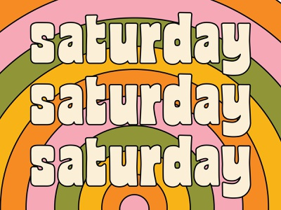 Saturday type saturday colorful color design lettering typography illustration