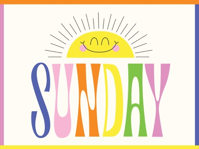 Sunday happy cheerful colorful color type sunday sun design cute hand lettering lettering typography illustration