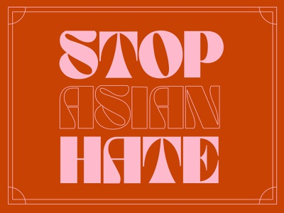 Stop Asian Hate type design type blm stop asian hate stop hate lettering typography