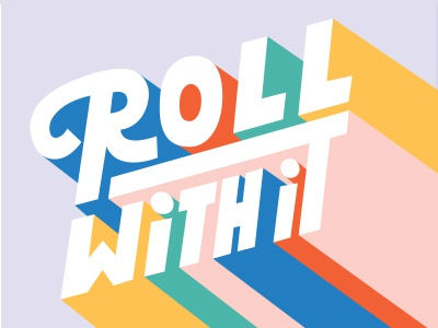 Roll With It roll with it typography lettering