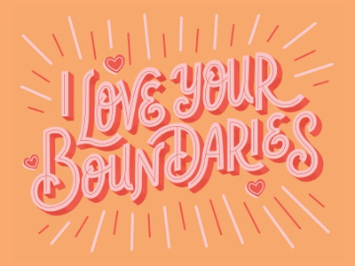 I love your boundaries