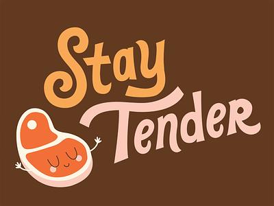 Stay Tender steak childrens illustration food illustration hand lettering cute lettering illustration