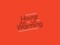 House Warming v2