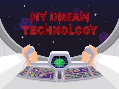 My Dream Technology star planet radar control panel vehicle hand space vectorel technology motion illustration 2d