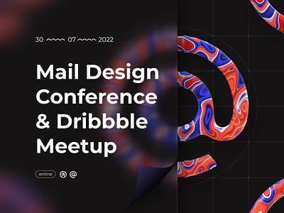 Mail Design Conference & Dribbble Meetup in black ux cinema4d ui design motion 3d art branding motion graphics graphic design 3d animation