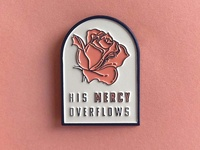 Mercy Overflows Pin Dribbble