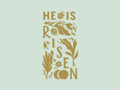 He Is Risen type typography salvation peace joy love hand lettering gold pastel illustration design graphic design christian flowers he is risen defeatedsin jesus easter lettering
