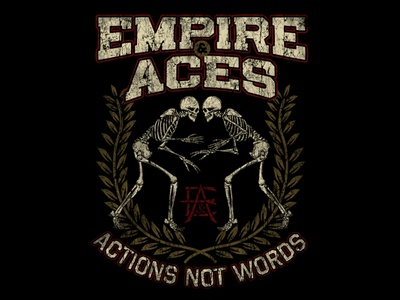 EMPIRE & ACES - ACTIONS NOT WORDS