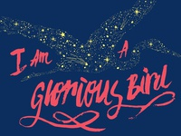 I Am A Glorious Bird