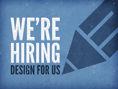 We're Hiring - Design For Us!