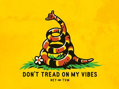 Don't Tread On MY Vibes! snek shakasnek shaka vibes tread donttreadonmyvibes branding design vector trevor van meter tvm heytvm illustration