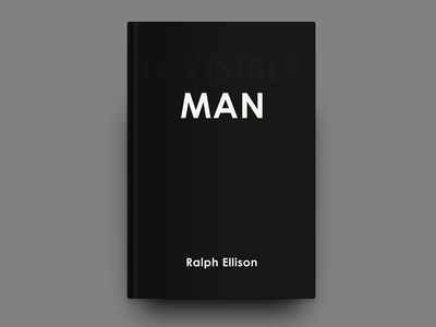 «Invisible Man» / Ralph Ellison visual communication invisible man graphics typography graphic  design dribbble cover art design cover book cover design book cover book