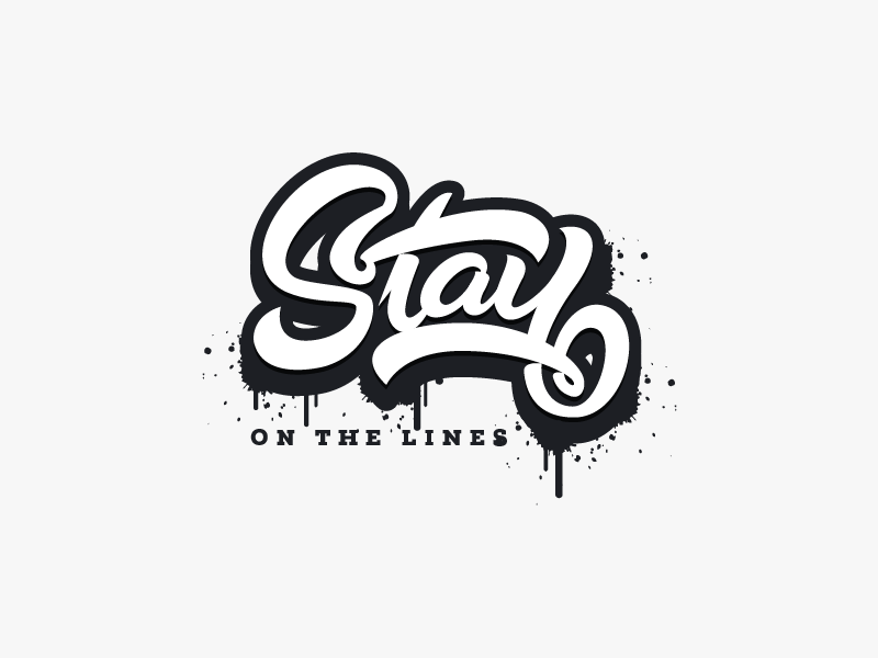 Lettering - Stay On The Lines style written quotes abstract free hand drawing mark lettering letter stay