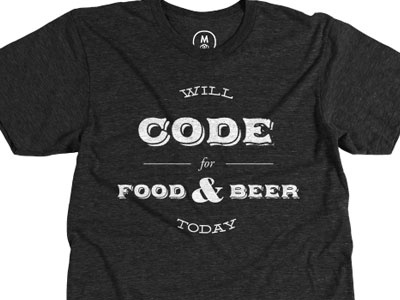 Will Code For Food & Beer Today! cotton bureau shirt applewood deming ep deming grand rapids american apparel tri-blend code coding developer