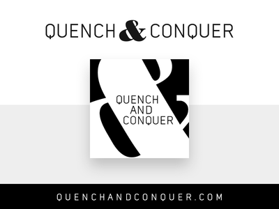 Quench & Conquer