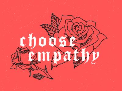 Choose emphaty