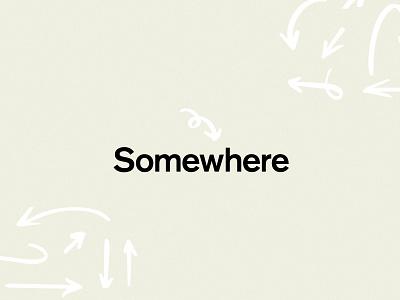 Somewhere | Brand notion handdrawn marker arrow icon typography brand identity branding logo