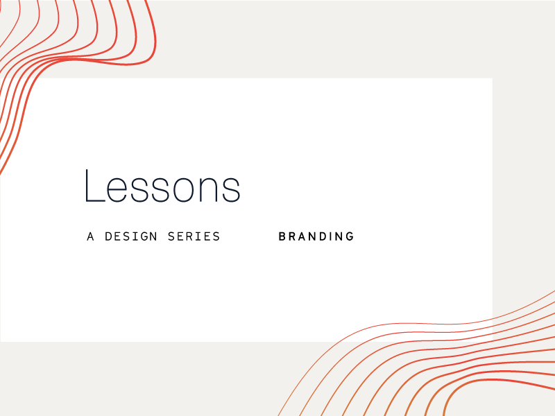 Lessons | A design series | 11 quick Lessons for Brand Designers strategy article lessons logo brand branding writing blog