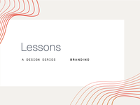 Lessons | A design series | 11 quick Lessons for Brand Designers