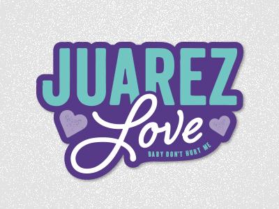 Juarez Love 90s design magnet mexico juárez