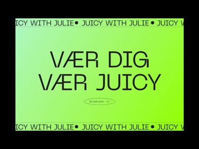 Juicy with Julie - Web Design pangram pangram typography adobe xd coaching fitness lenus brutalist web minimalist digital design