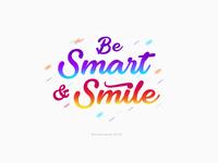 Be Smart & Smile :) Brush Lettering