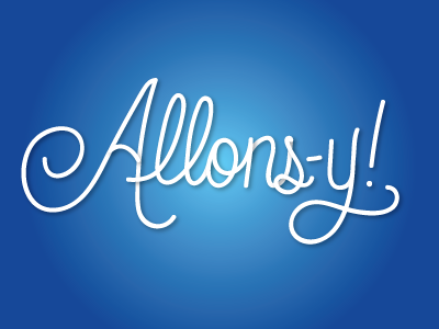 Allons-y! illustration vector typography script doctor who lettering