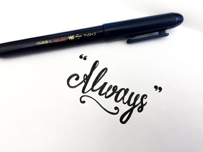 """Always"" quotes calligraphy script typography type pen ink lettering"