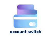Account Switch