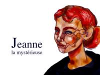 Jeanne la mystérieuse