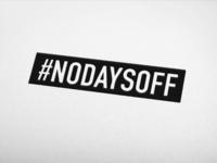 #NODAYSOFF - Logo Design