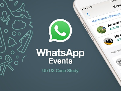 Whatsapp Events methodology process wireframes ui ux add on feature prototype event events whatsapp user experience case study project interface design app wireframe interface design ux ui