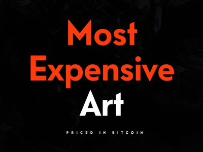 Most Expensive Art priced in Bitcoin cryptocurrency blockchain bitcoin modern clean web design animation branding typography art