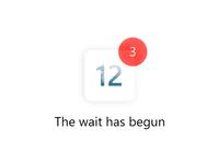 «The wait has begun»