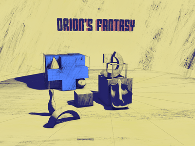 Orion's Fantasy artwork illustration typography cinema4d 3d art 3d