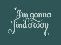 Find a way_lettering