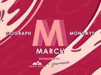 Mograph Mondays March