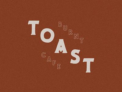 Burnt Toast Cafe Logo cafe branding toast restaurant branding restaurant logo restaurant breakfast cafe logo cafe logo designer typography logodesign logo design logo branding design illustration