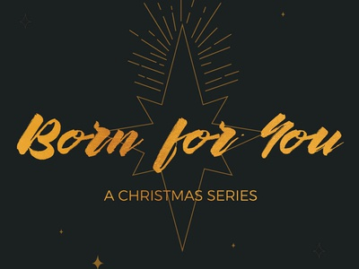 """Born for You"" Christmas Series"