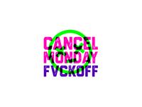 Cancel Monday