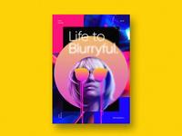 Life is Blurryful