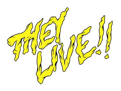 They Live!! Hand Lettering hand lettering custom typography