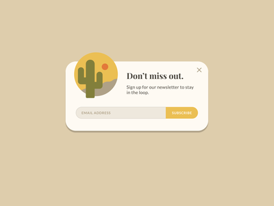 Daily UI 016: Pop-up / Overlay daily ui illustration form modal window desert cactus modal dailyui016 016 newsletter subscribe overlay pop up popup figma challenge design ui dailyui daily