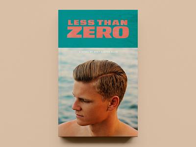'Less Than Zero' by Bret Easton Ellis – Cover Concept - v02 akzidenz grotesk typogaphy publication design publishing concept cover design book cover design book cover book